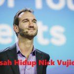 Kisah Hidup Nick Vujicic