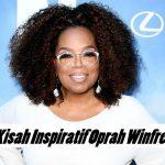 Kisah Inspiratif Oprah Winfrey